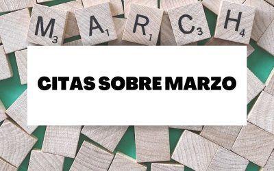Descubre las mejores frases sobre el mes de Marzo